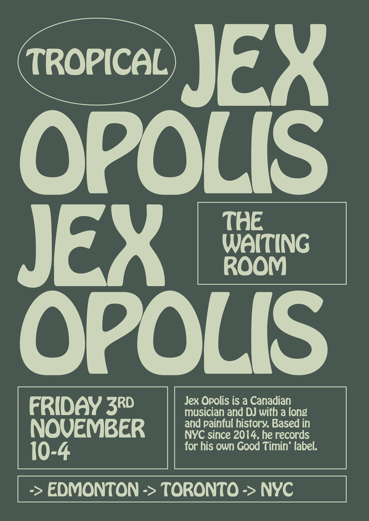Tropical, Jex Opolis, The Waiting Room, London